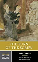 The Turn of the Screw: Authoritative Text, Contexts, Criticism (Norton Critical Editions)