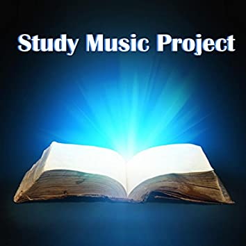 Study Music Project - Concentration Music for Studying and Reading