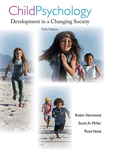 Compare Textbook Prices for Child Psychology: Development in a Changing Society 5 Edition ISBN 9780471706496 by Miller, Scott A.,Harwood, Robin,Vasta, Ross