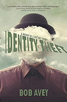 Identity Theft: A Kenny Elliot Mystery by [Bob Avey]