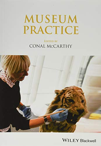 Compare Textbook Prices for Museum Practice The International Handbooks of Museum Studies 1 Edition ISBN 9781119642077 by McCarthy, Conal