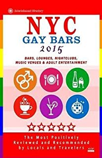 [(NYC Gay Bars 2015 : Bars, Nightclubs, Music Venues and Adult Entertainment in NYC (Gay City Guide 2015))] [By (author) Robert D Goldstein] published on (November, 2014)