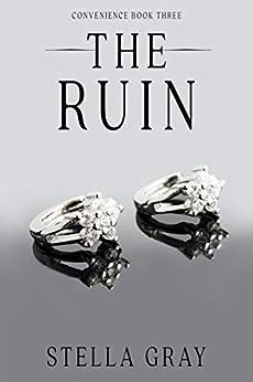 The Ruin (Convenience Book 3) by [Stella Gray]