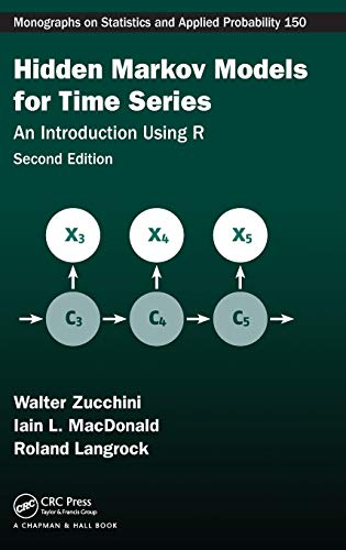 Hidden Markov Models for Time Series: An Introduction Using R, Second Edition (Chapman & Hall/CRC Monographs on Statistics & Applied Probability)