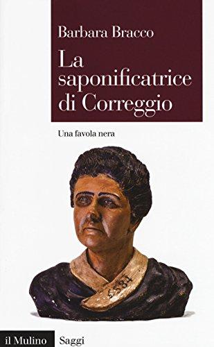 La saponificatrice di Correggio. Una favola nera