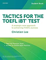 Tactics for the TOEFL iBT Test: A Strategic New Approach for Achieving TOEFL Success (Tactics for the TOEFL iBT (R) Test)
