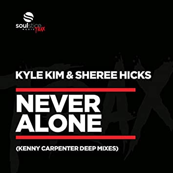 Never Alone (Kenny Carpenter Deep Mixes)