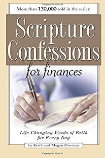 Scripture Confessions for Finances: Life-Changing Words of Faith for Every Day