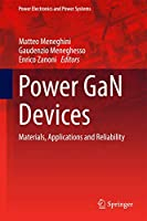Power GaN Devices: Materials, Applications and Reliability (Power Electronics and Power Systems)