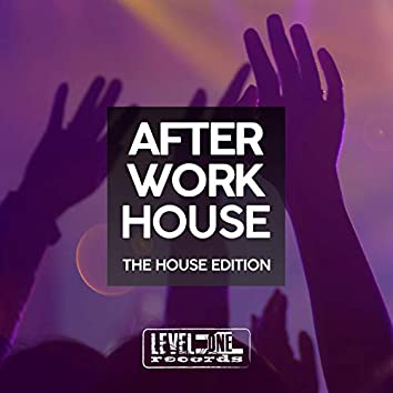 After Work House (The House Edition)