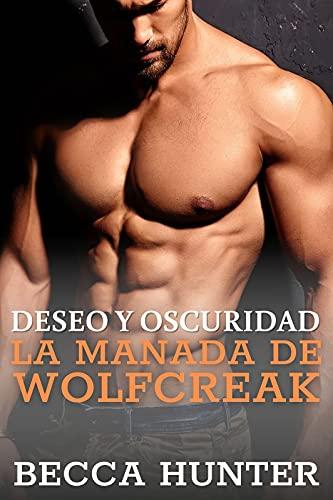 Deseo y oscuridad (La manada de Wolfcreak nº 1)