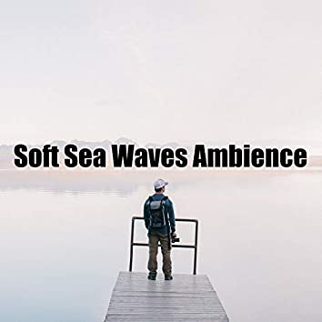 Soft Sea Waves Ambience