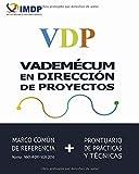 VDP VADEMÉCUM EN DIRECCIÓN DE PROYECTOS: Marco Común de Referencia + Prontuario de Prácticas y Técnicas (Spanish Edition)
