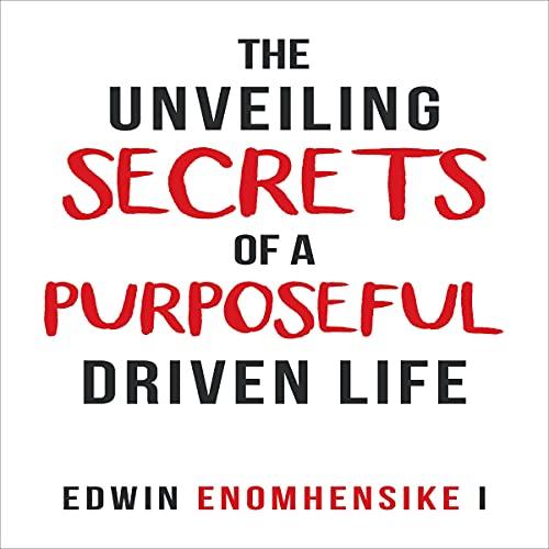 Couverture de The Unveiling Secrets of a Purposeful Driven Life