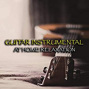 Guitar Instrumental At Home Relaxation