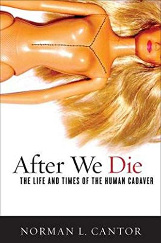 Image of After We Die: The Life and Times of the Human Cadaver