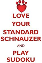 LOVE YOUR STANDARD SCHNAUZER AND PLAY SUDOKU STANDARD SCHNAUZER SUDOKU LEVEL 1 of 15