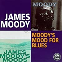Moody's Mood for Blues / James Moody's Moods by James Moody (1994-04-30)