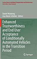 Enhanced Trustworthiness and End User Acceptance of Conditionally Automated Vehicles in the Transition Period (Lecture Notes in Intelligent Transportation and Infrastructure)