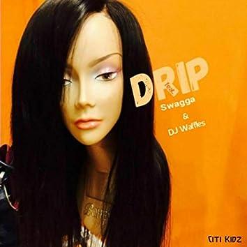 Drip (feat. Swagga & DJ Waffles)