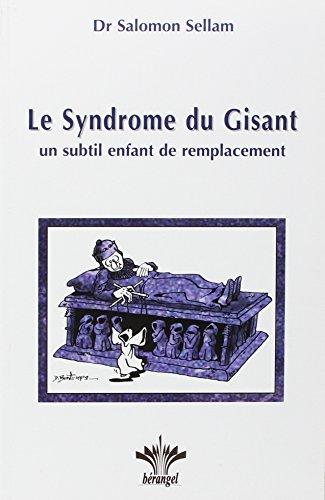 Le Syndrome du Gisant : Un subtil enfant de remplacement