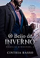 O beijo de inverno (Família Kingston Livro 2)
