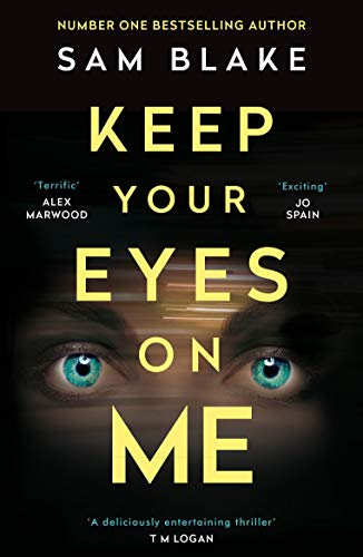 Keep Your Eyes on Me: The number one Irish Times bestseller by [Sam Blake]