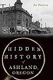 Hidden History of Ashland, Oregon
