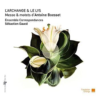 L'Archange & le Lys: Messe & motets d'Antoine Boesset