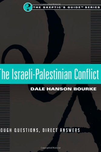 The Israeli-Palestinian Conflict: Tough Questions, Direct Answers (Skeptic's Guide) by Dale Hanson Bourke (2013-03-27)