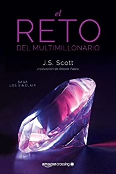 El reto del multimillonario (Los Sinclair nº 1) de [J. S. Scott, Roberto Falcó Miramontes]