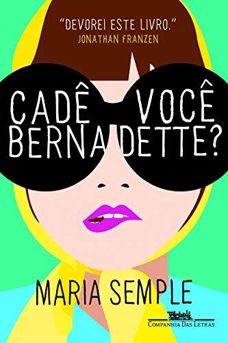 Cadê você Bernadette?