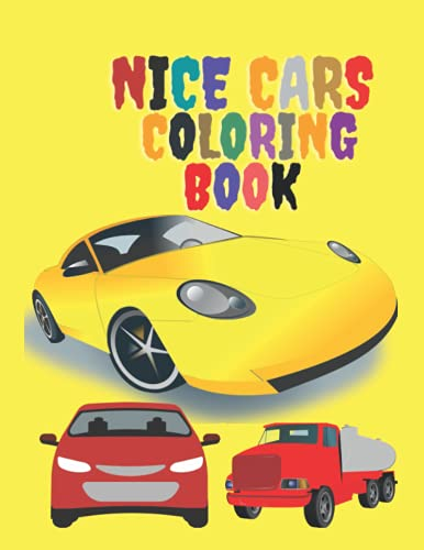 NICE CARS COLORING BOOK: Large white coloring pages for children to color racing cars, trucks, buses and cranes that children adore, to teach our children the art of coloring