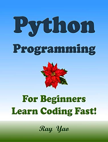 Python Programming, For Beginners, Learn Coding Fast! (English Edition)