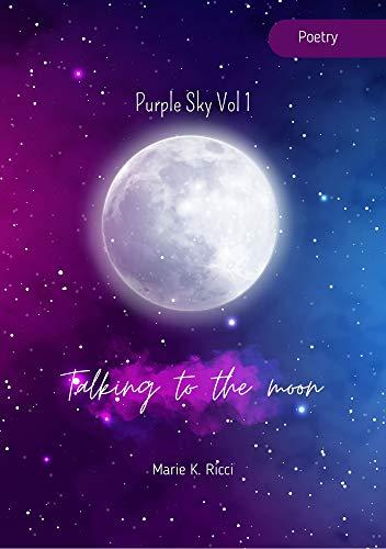 Purple Sky Vol.1 : Talking to the moon (English Edition)