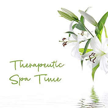 Therapeutic Spa Time - Forget About Everyday Stress and Relax During a Gentle Massage Session, Take Care of Your Spine, Reduce Muscle Tone, Selected New Age Music for Spa and Wellness