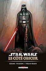 Star Wars - Le côté obscur T11 - Dark Vador - Trahison de Ryan Benjamin