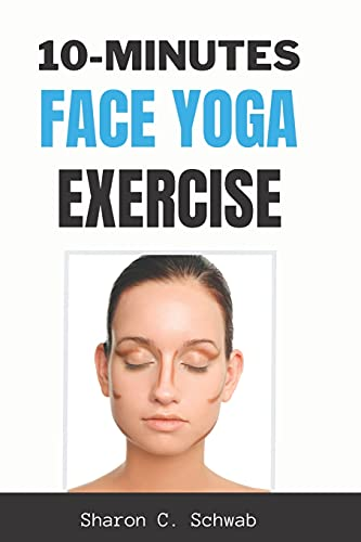 10 MINUTES FACE YOGA EXERCISE: Life-Changing facial Exercise