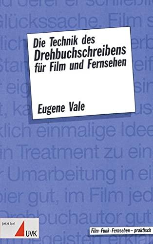Die Technik des Drehbuchschreibens für Film und Fernsehen (Praxis Film)