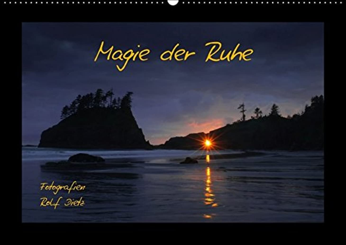 散歩に行く治療燃やすMagie der Ruhe Fotografien Rolf Dietz (Wandkalender immerwaehrend DIN A2 quer): Ein Kalender der mit einzigartigen Bildern zur Besinnlichkeit anregt. (Monatskalender, 14 Seiten)