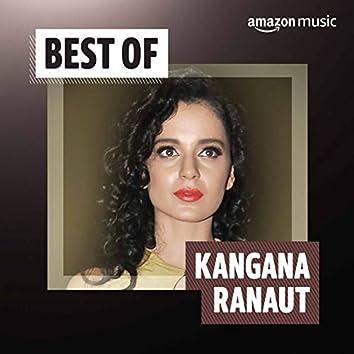 Best of Kangana Ranaut