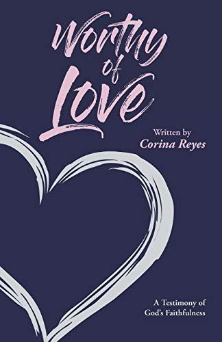 Worthy of Love: A Testimony of God's Faithfulness