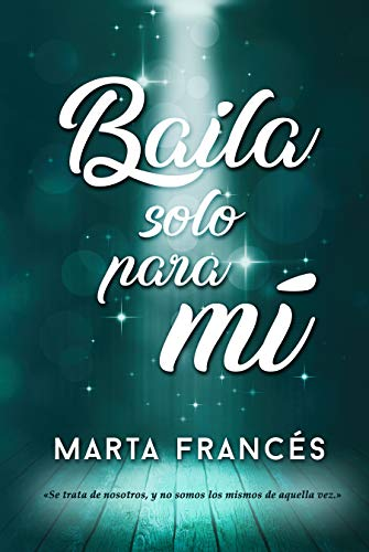 Baila solo para mí eBook: Francés, Marta: Amazon.es: Tienda Kindle