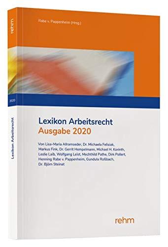 Lexikon Arbeitsrecht 2020: Praxisprobleme in der Privatwirtschaft schnell lösen