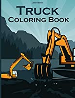 Truck Coloring Book: Amazing Cute Trucks Color Book Kids Boys and Girls.