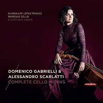 Gabrielli & Scarlatti: Complete Cello Works