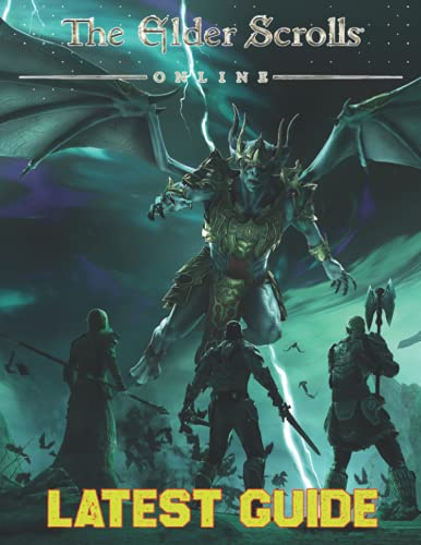 The Elder Scrolls Online: LATEST GUIDE: The Best Complete Guide (Tips, Tricks, Walkthrough, and Other Things To know)