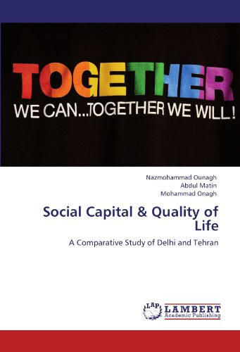 Social Capital & Quality of Life: A Comparative Study of Delhi and Tehran