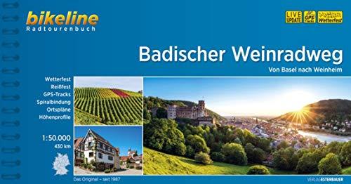 Badischer Weinradweg: Von Basel nach Laudenbach, 1:50.000, 470 km, wetterfest/reißfest, GPS-Tracks Download, LiveUpdate (Bikeline Radtourenbücher)