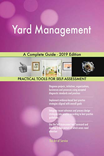 Yard Management A Complete Guide - 2019 Edition (English Edition)